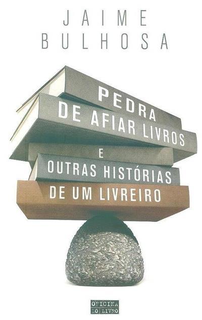 Pedra de afiar livros (Jaime Bulhosa)