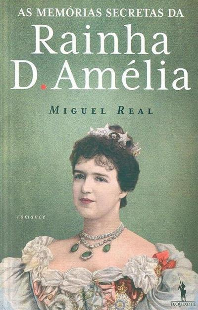 As memórias secretas da rainha D. Amélia (Miguel Real)