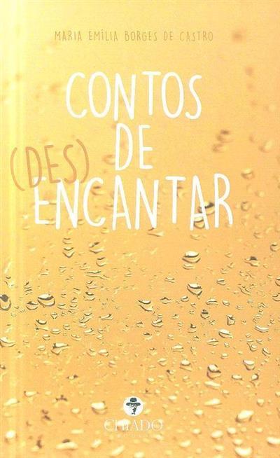 Contos de (des) encantar (Maria Emília Borges de Castro)