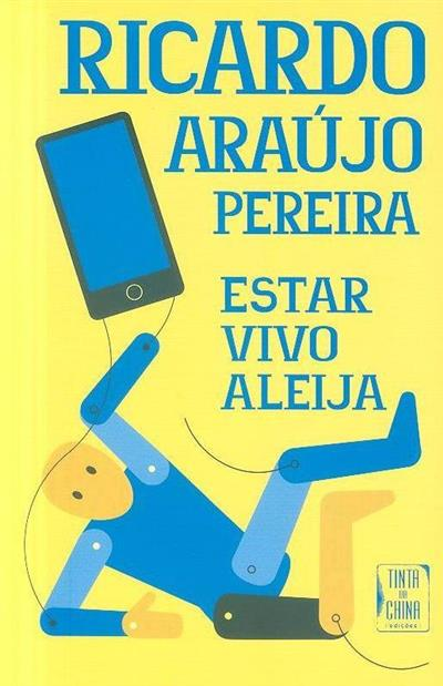 Estar vivo aleija (Ricardo Araújo Pereira)