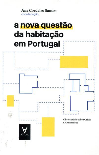 A nova questão da habitação em Portugal (coord. Ana Cordeiro Santos)