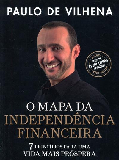 O mapa da independênia financeira (Paulo de Vilhena)