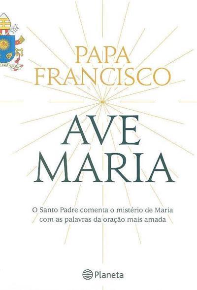 Ave-Maria (Papa Francisco, Marco Pozza)