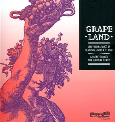 Grape Land (textos Ana Almeida, Isabel Macedo)