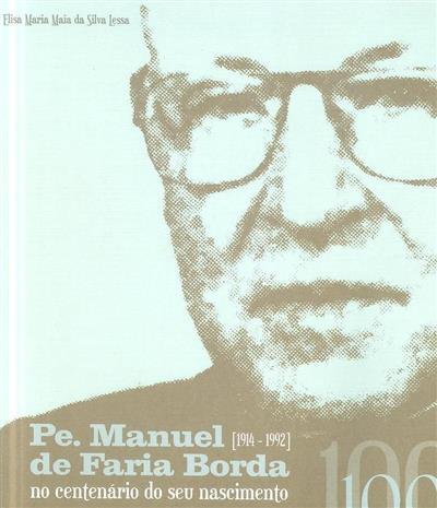 Pe. Manuel de Faria Borda, 1914-1992 (Elisa Maria Maia da Silva Lessa)