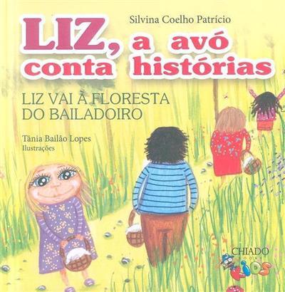 Liz vai à floresta do bailadoiro (Silvina Coelho Patrício)