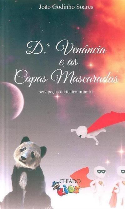 D.ª Venância e as capas mascaradas (João Godinho Soares)