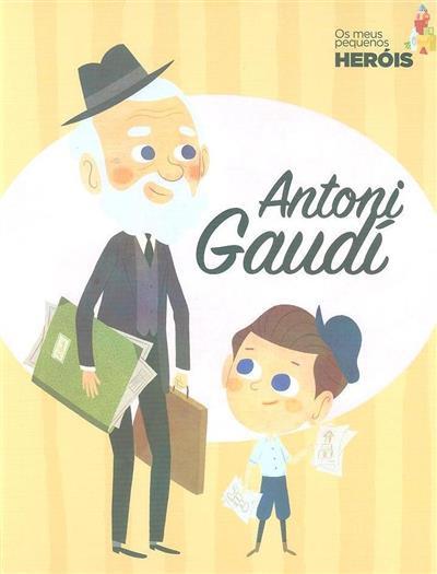 Antoni Gaudí (Eduardo Acín, Carla Pascual)