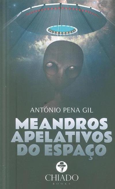 Meandros apelativos do espaço (António Pena Gil)