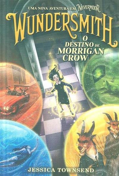 Wundersmth, o destino de Morrigan Crow (Jessica Townsend)