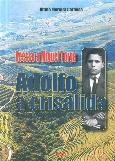Acesso a Miguel Torga (Altino Moreira Cardoso)