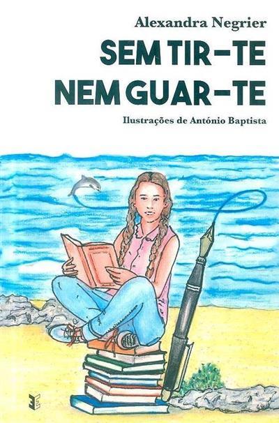 Sem tir-te, nem guar-te (Alexandra Negrier)