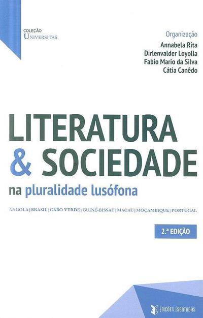 Literatura & sociedade na pluralidade lusófona (org. Annabela Rita... [et al.])