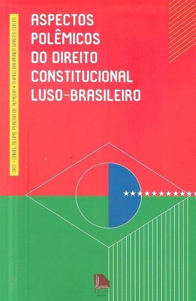 Aspectos polêmicos do direito constitucional luso-brasileiro (org. Daniel Blume Pereira de Almeida, Thiago Brhanner Garcês Costa )