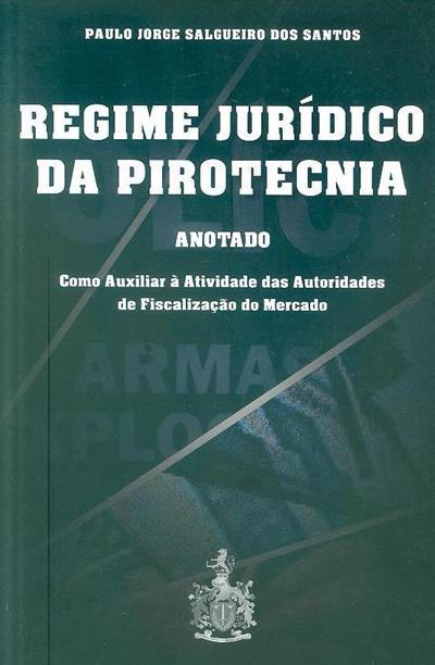 Regime jurídico da pirotecnia (Paulo Jorge Salgueiro dos Santos )