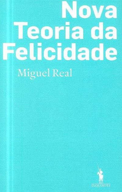 Nova teoria da felicidade (Miguel Real)