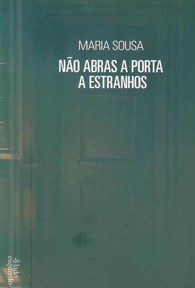 Não abras a porta a estranhos (Maria Sousa)