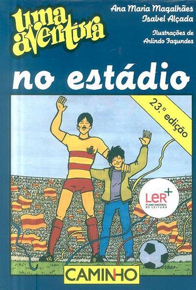 Uma aventura no estádio (Ana Maria Magalhães, Isabel Alçada)