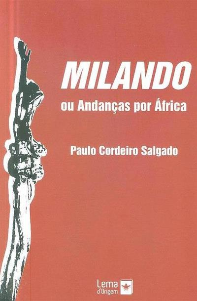Milando ou andanças por África (Paulo Cordeiro Salgado)