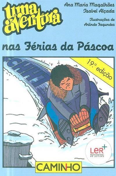 Uma aventura nas férias da Páscoa (Ana Maria Magalhães, Isabel Alçada)