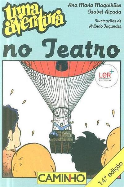 Uma aventura no teatro (Ana Maria Magalhães, Isabel Alçada)