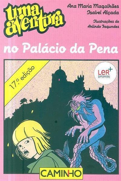 Uma aventura no Palácio da Pena (Ana Maria Magalhães, Isabel Alçada)