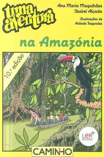 Uma aventura na Amazónia (Ana Maria Magalhães, Isabel Alçada)