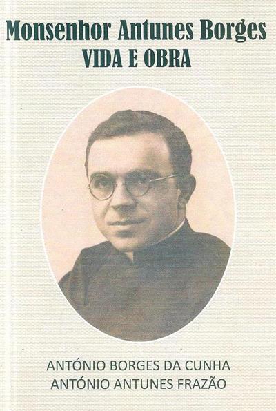 Monsenhor Antunes Borges (António Borges da Cunha, António Antunes Frazão)