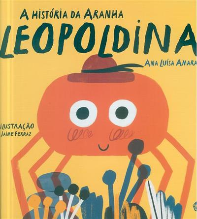 A história da aranha Leopoldina (Ana Luísa Amaral)
