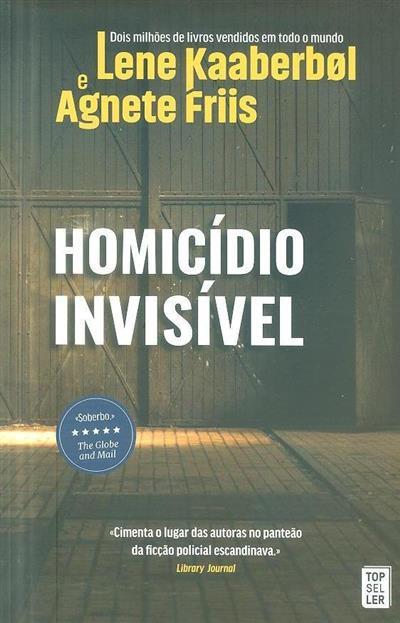 Homicídio invisível (Lene Kaaberbol, Agnete Friis)