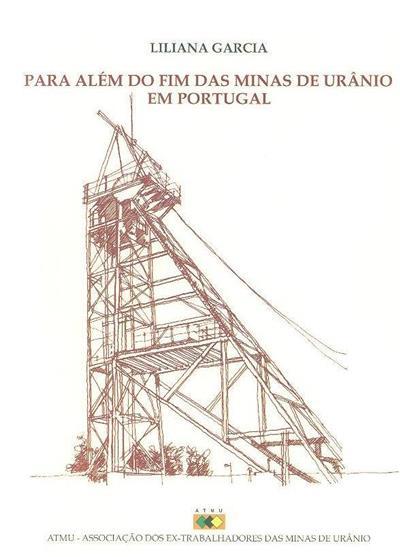 Para além do fim das minas de urânio em Portugal (Liliana Garcia)