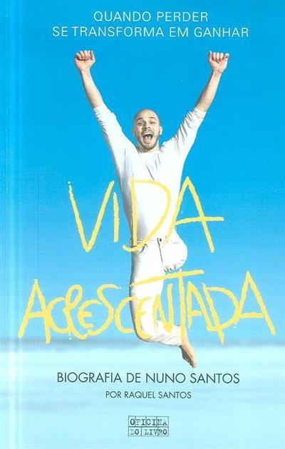 Vida acrescentada (Nuno Santos, Raquel Santos)