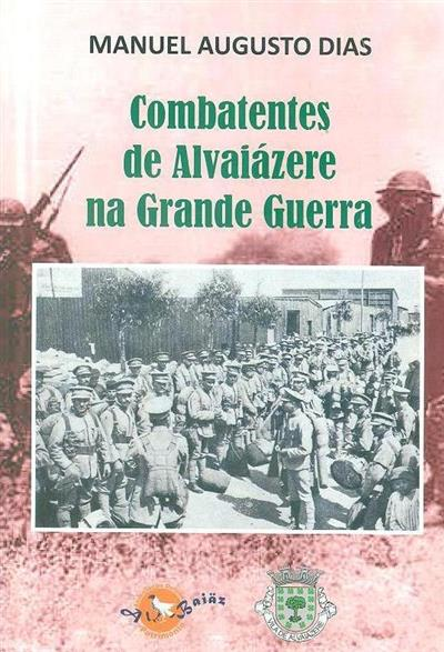 Combatentes de Alvaiázere na Grande Guerra (Manuel Augusto Dias)
