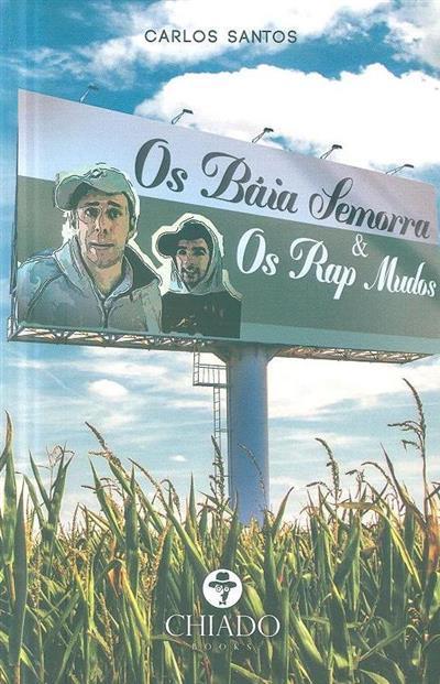 Os Báia Semorra & os RAP mudos (Carlos Santos)
