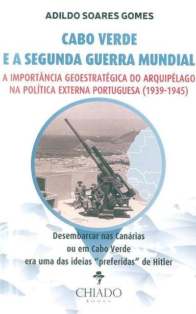 Cabo Verde e a Segunda Guerra Mundial (Agildo Soares Gomes)