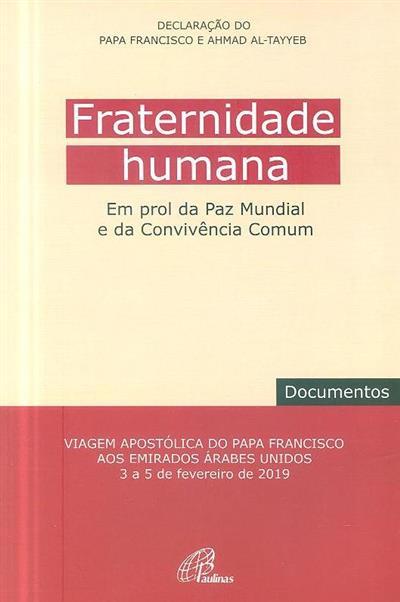 Fraternidade humana em prol da Paz Mundial e da Convivência Comum (declaração do Papa Francisco)