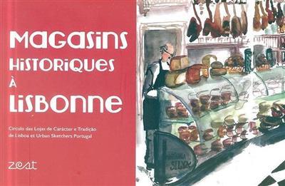 Magasins historiques de Lisbonne (Círculo das Lojas de Carácter e Tradição de Lisboa, Urban Sketchers Portugal)