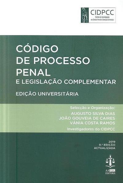 Código de processo penal e legislação complementar (sel. e org. Augusto Silva Dias, João Gouveia de Caires, Vânia Costa Ramos)