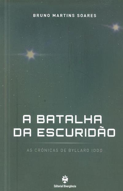 A batalha da escuridão (Bruno Martins Soares)