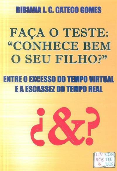 """Faça o teste """"conhece bem o seu filho?"""" (Bibiana J. C. Cateco Gomes)"""
