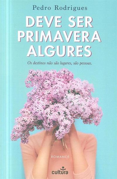 Deve ser primavera algures (Pedro Rodrigues)