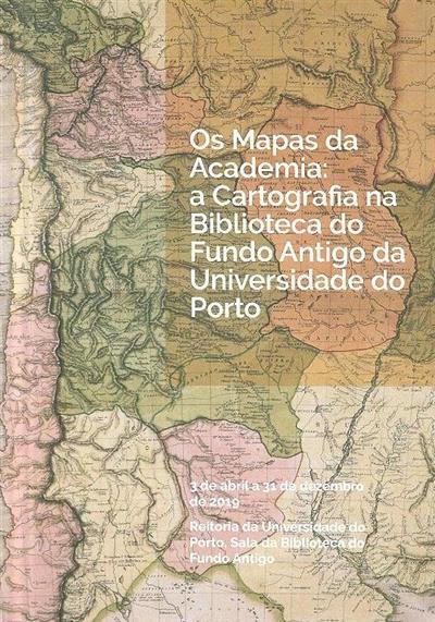 Os mapas da Academia (org. Reitoria da Universidade do Porto)