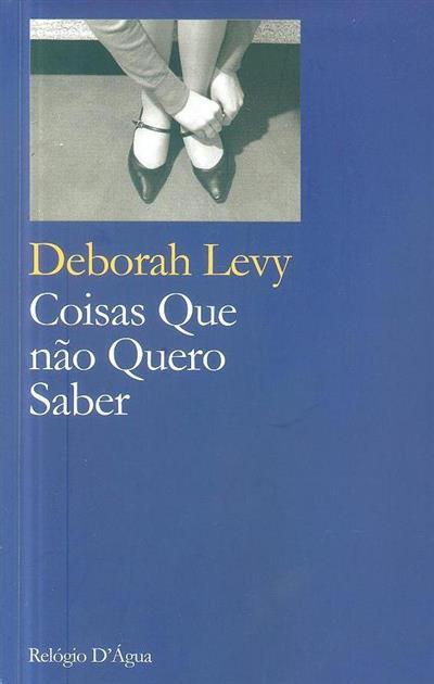 Coisas que não quero saber (Deborah Levy)