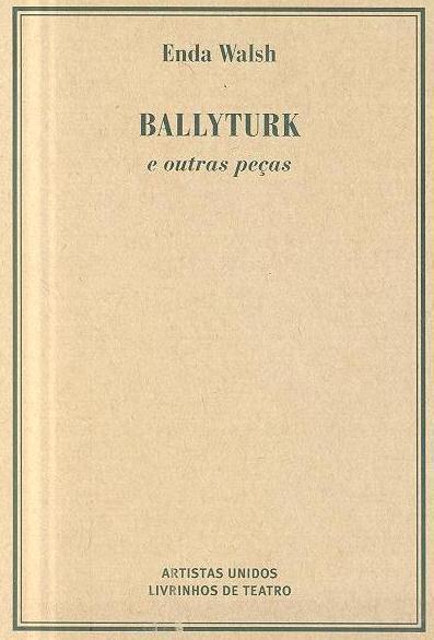 Ballyturk e outras peças (Enda Walsh)