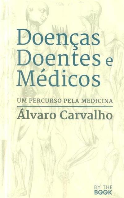 Doenças, doentes e médicos (Álvaro Carvalho)