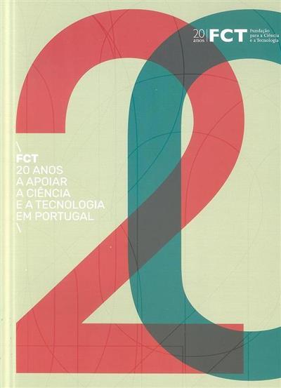 FCT - 20 anos a apoiar a ciência e a tecnologia em Portugal (coord. Tiago Santos Pereira)
