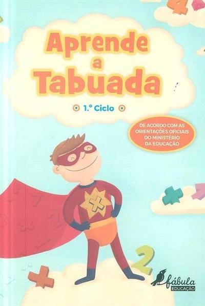 Aprende a tabuada, 1º ciclo (il. Maria Fernandes)