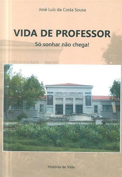 Vida de professor (José Luís da Costa Sousa)