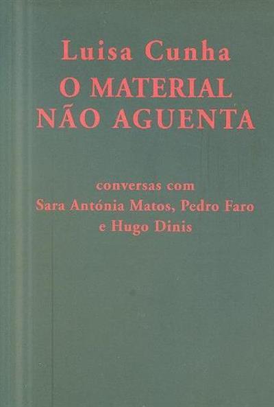 Luísa Cunha  (conversas com Sara Antónia Matos, Pedro Faro e Hugo Dinis)