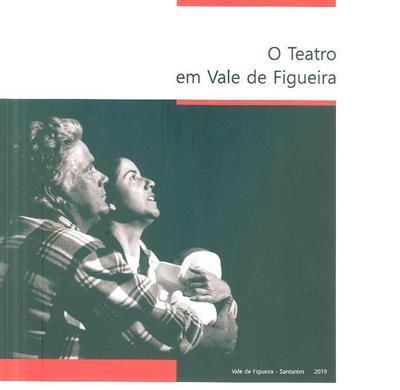 O Teatro em Vale de Figueira (José Vicente Calado Gaspar)